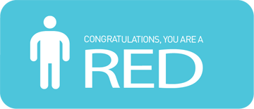 Congratulations, you are a red.